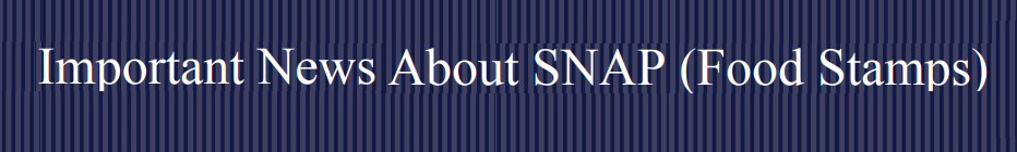 Important Information About SNAP
